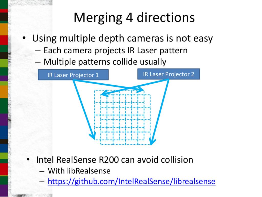 Merging 4 directions • Using multiple depth cam...