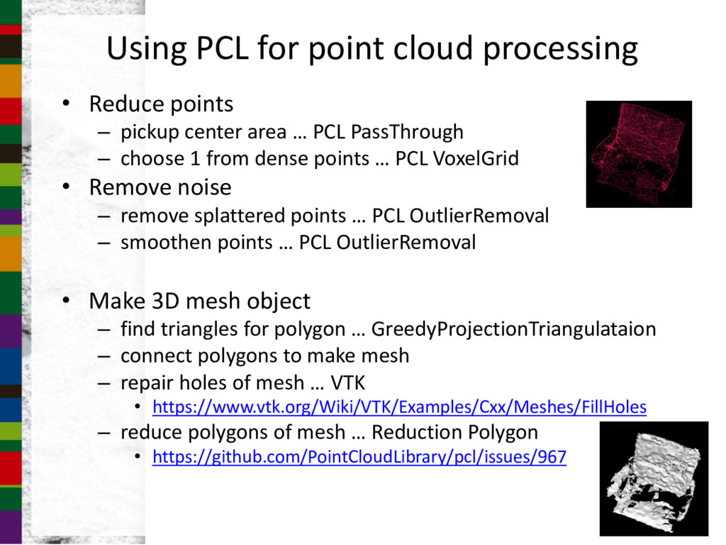 Using PCL for point cloud processing • Reduce p...