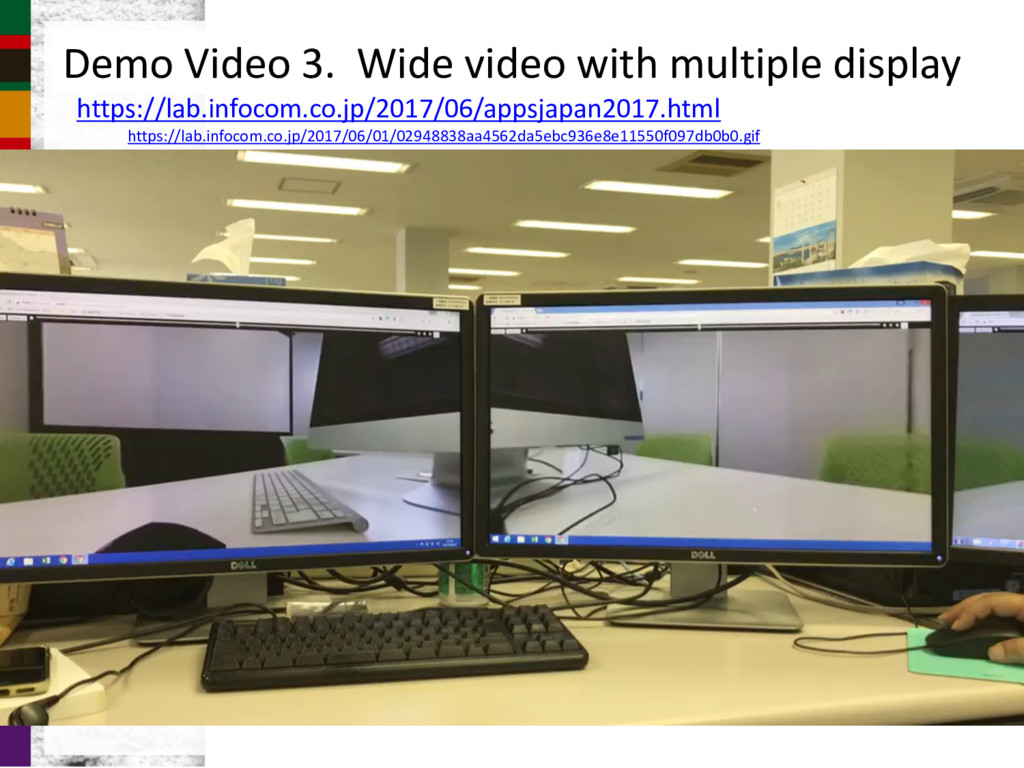 Demo Video 3. Wide video with multiple display ...