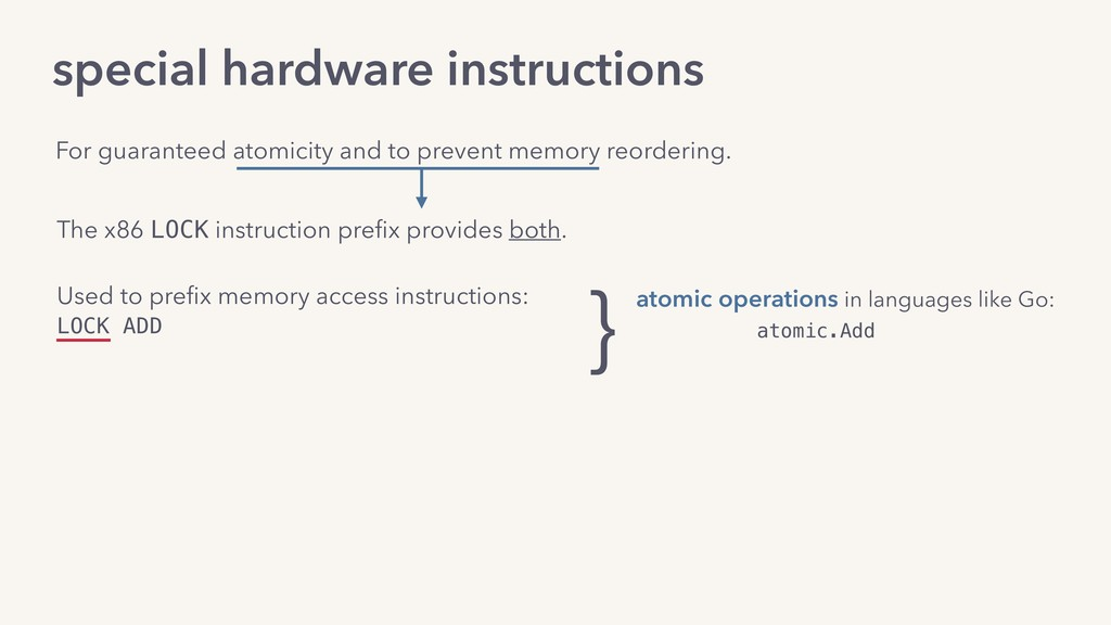 special hardware instructions The x86 LOCK inst...