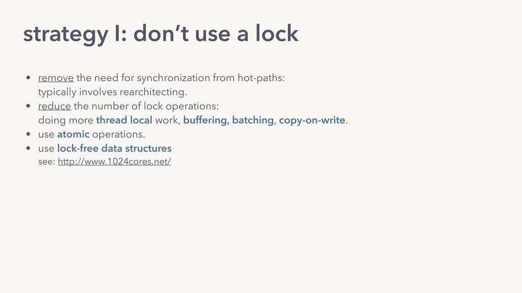 strategy I: don't use a lock • remove the need ...