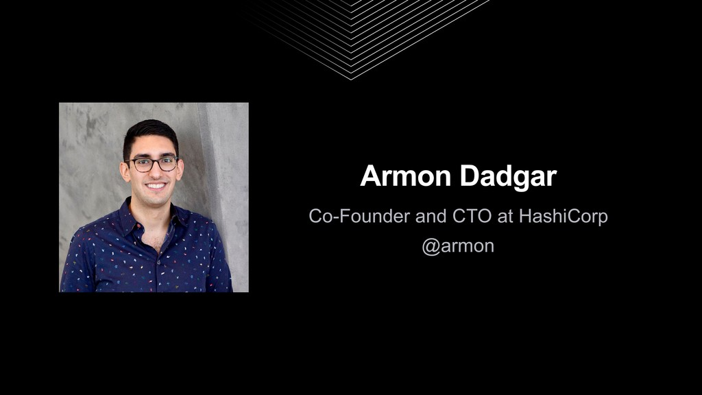 Armon Dadgar Co-Founder and CTO at HashiCorp @a...