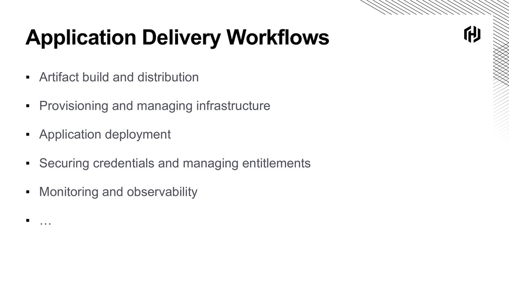 Application Delivery Workflows ▪ Artifact build...