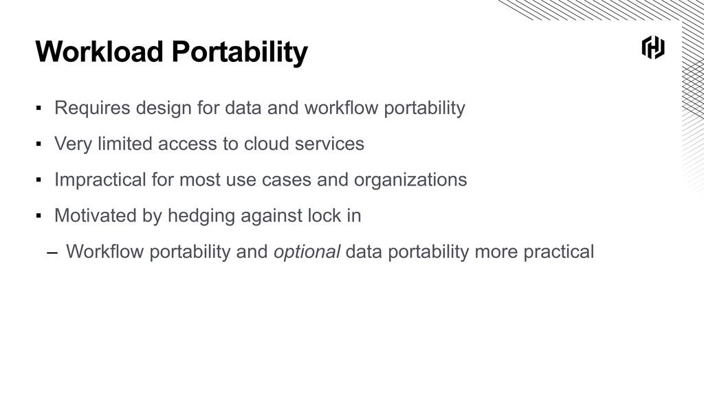 Workload Portability ▪ Requires design for data...