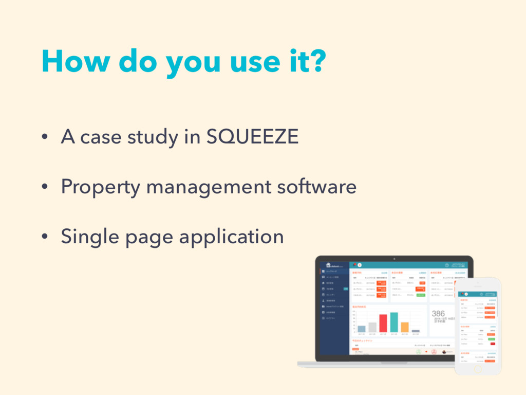 How do you use it? • A case study in SQUEEZE • ...