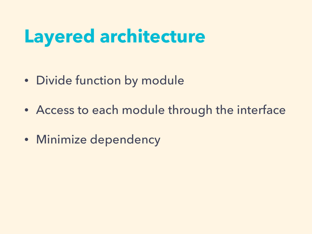 • Divide function by module • Access to each mo...