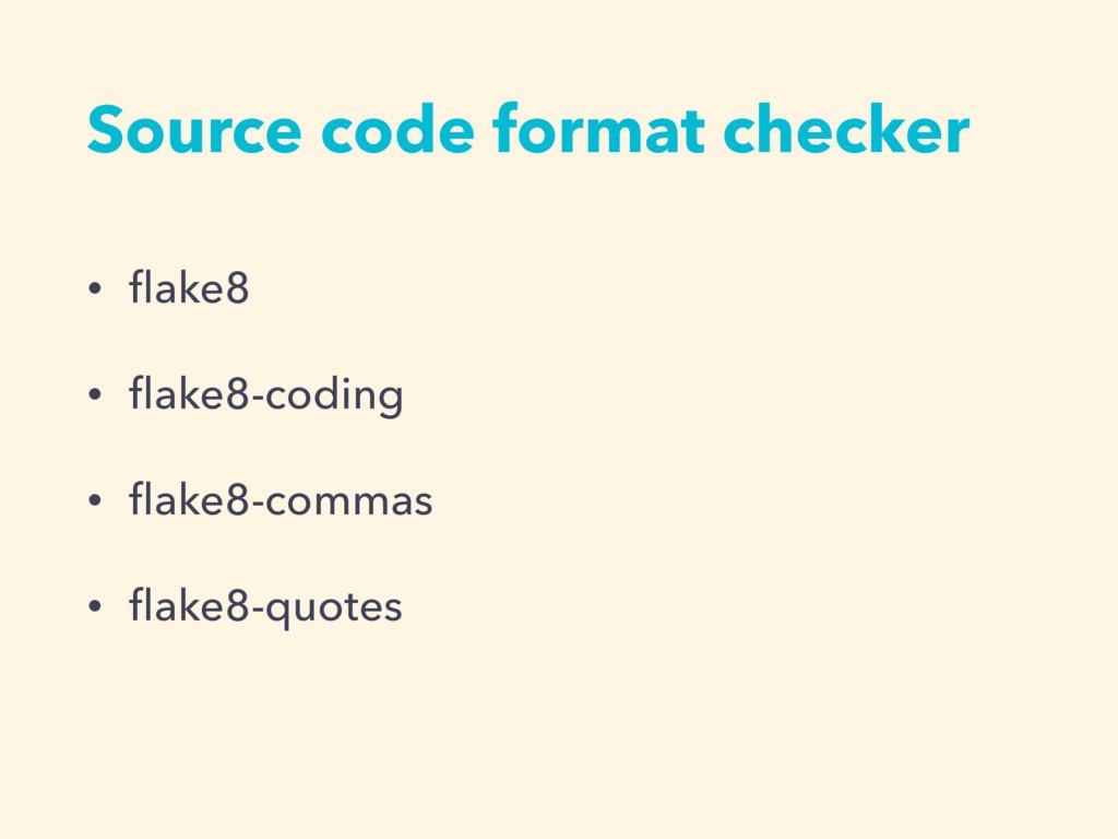 • flake8 • flake8-coding • flake8-commas • flake8-q...