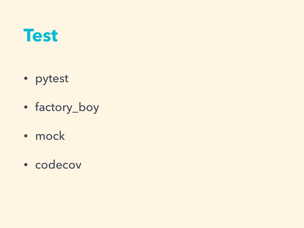 • pytest • factory_boy • mock • codecov Test