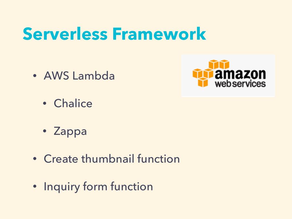 Serverless Framework • AWS Lambda • Chalice • Z...