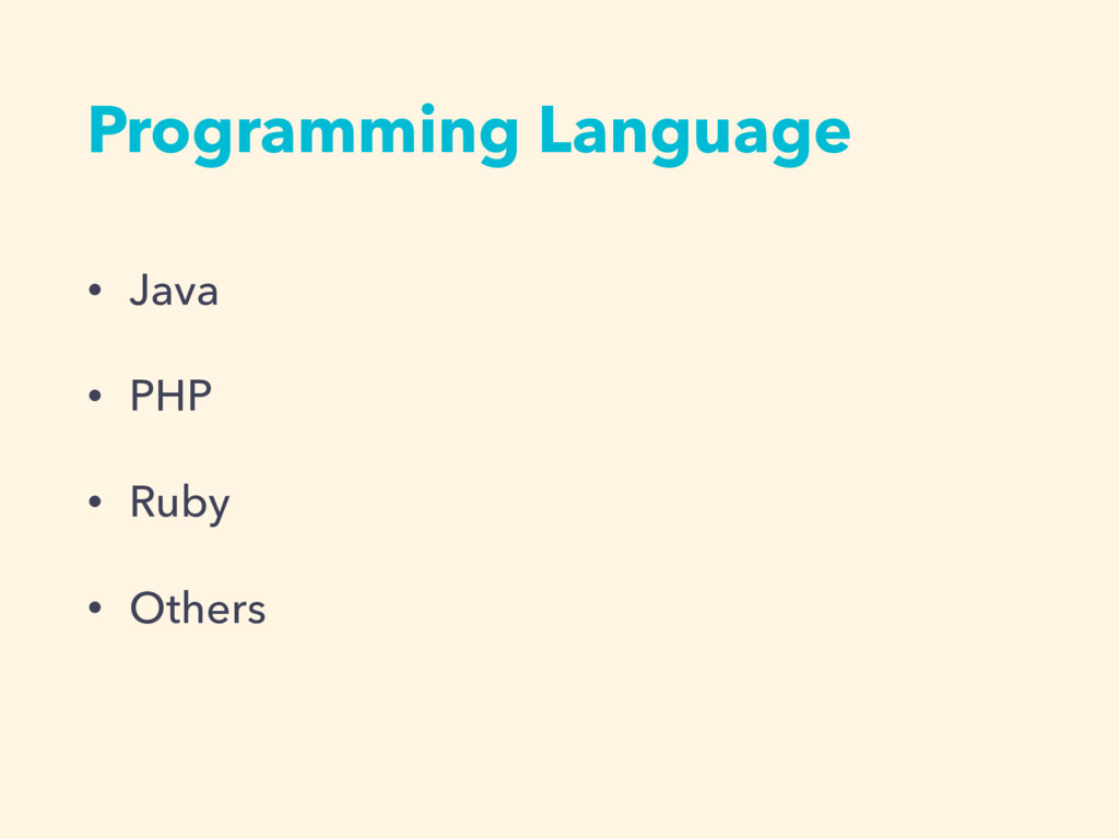 Programming Language • Java • PHP • Ruby • Othe...