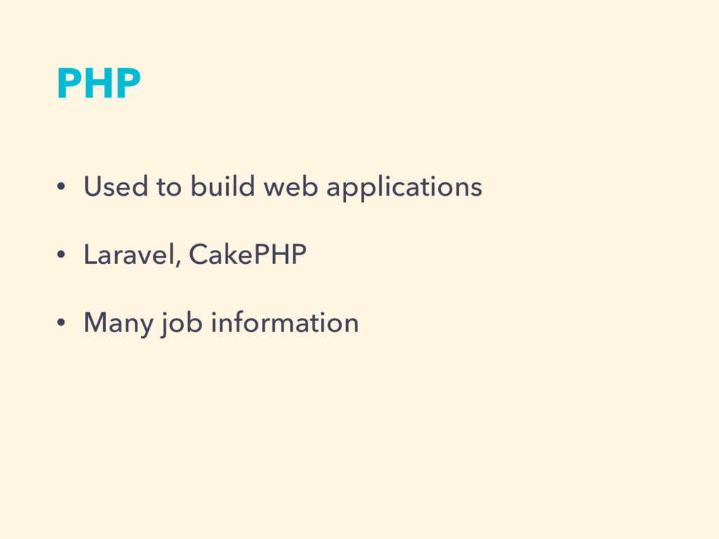 PHP • Used to build web applications • Laravel,...