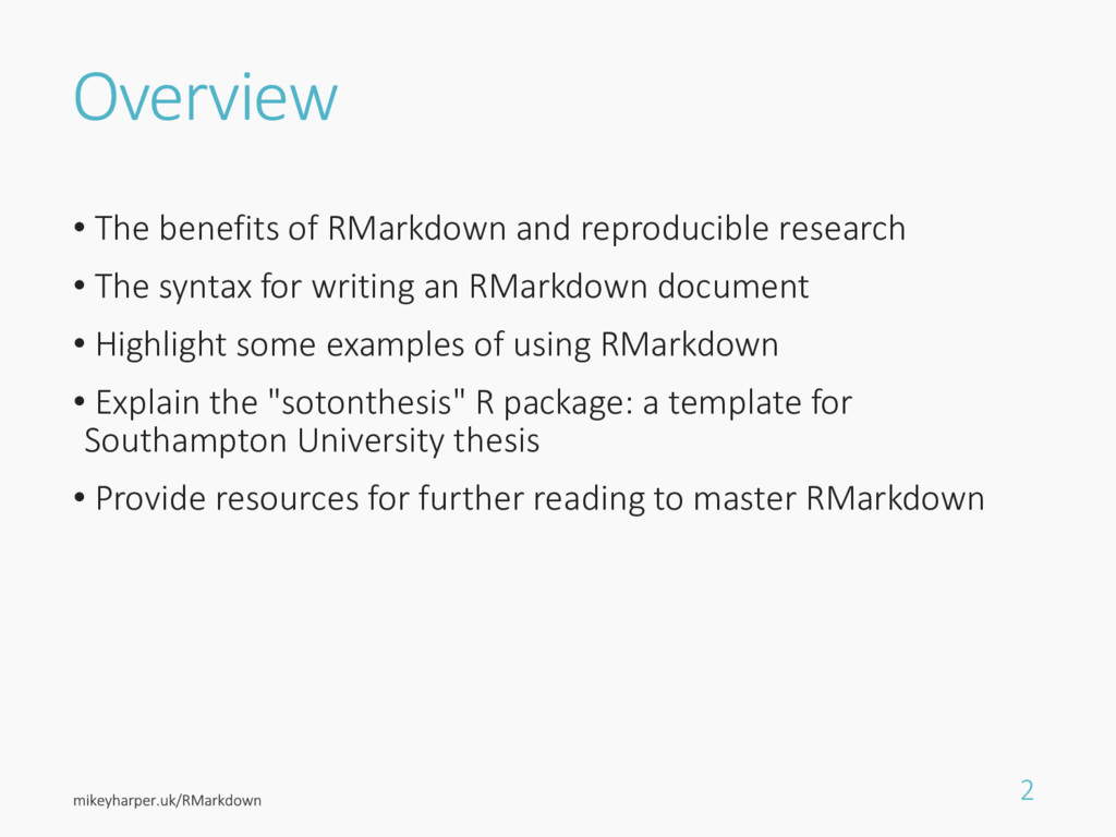 Overview • The benefits of RMarkdown and reprod...