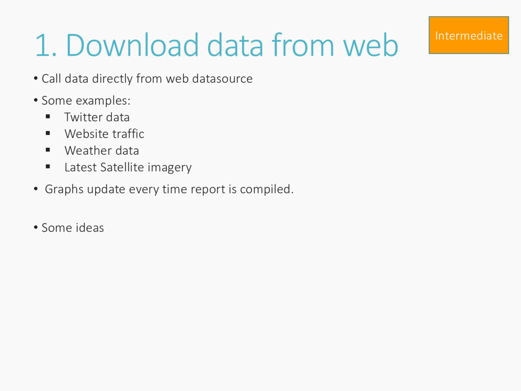 1. Download data from web • Call data directly ...