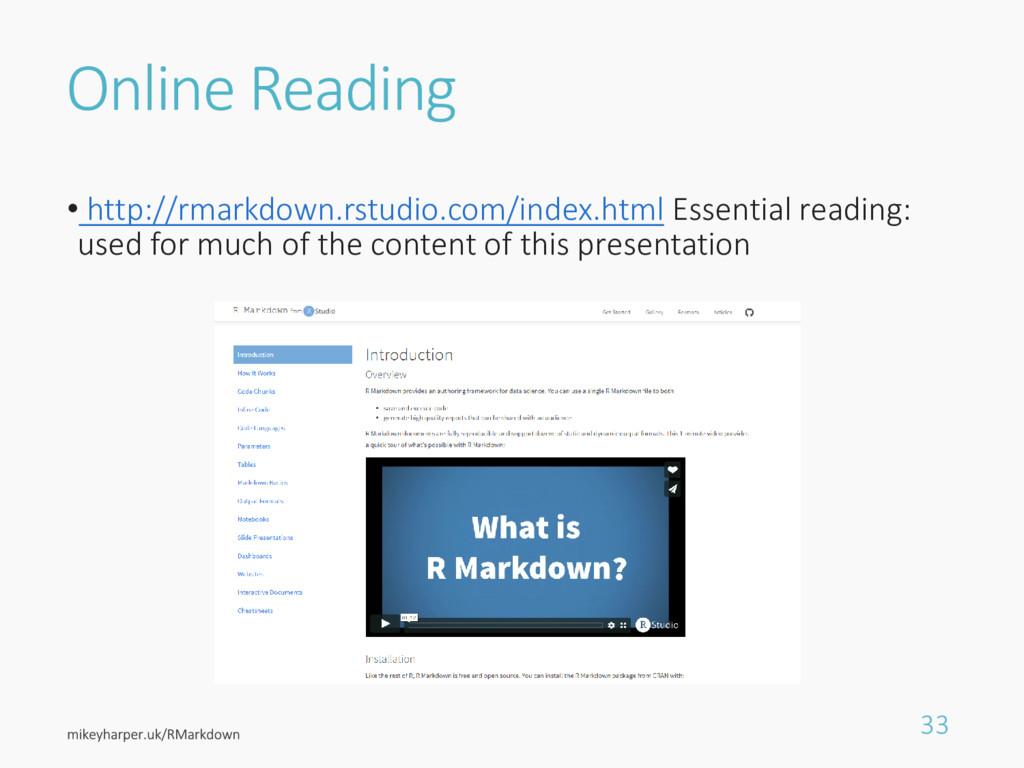 Online Reading • http://rmarkdown.rstudio.com/i...