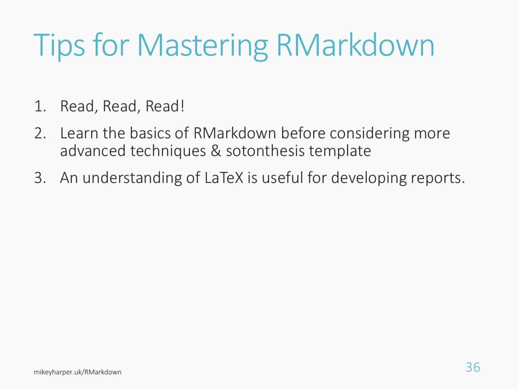 Tips for Mastering RMarkdown 1. Read, Read, Rea...