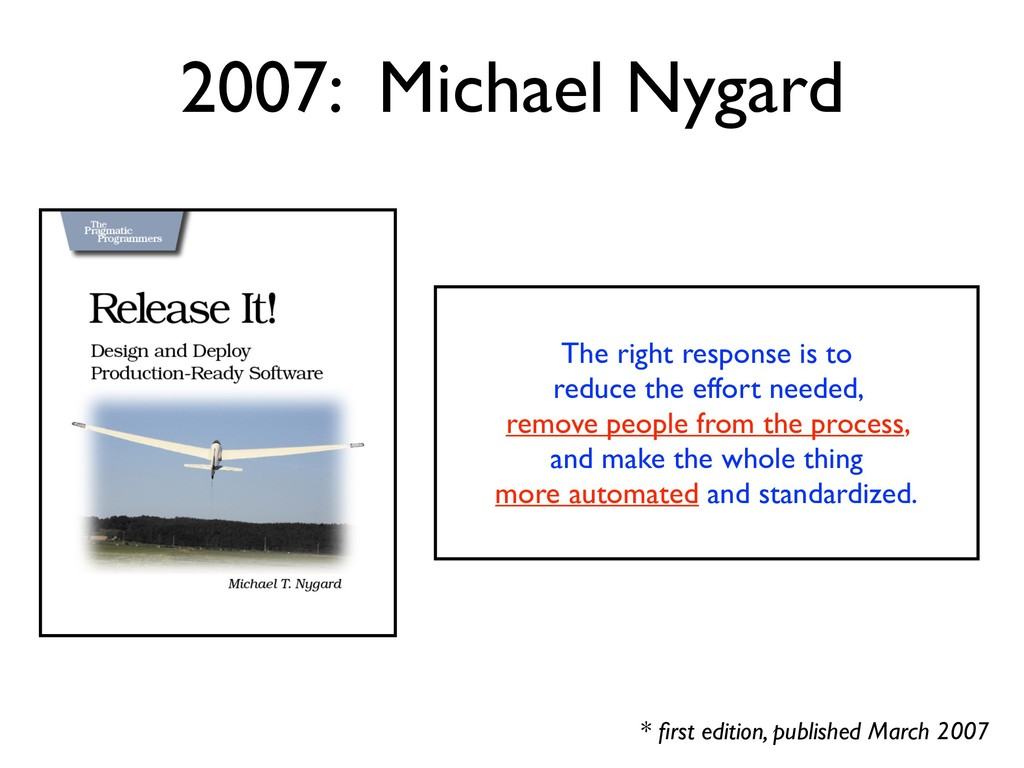 2007: Michael Nygard * first edition, published ...