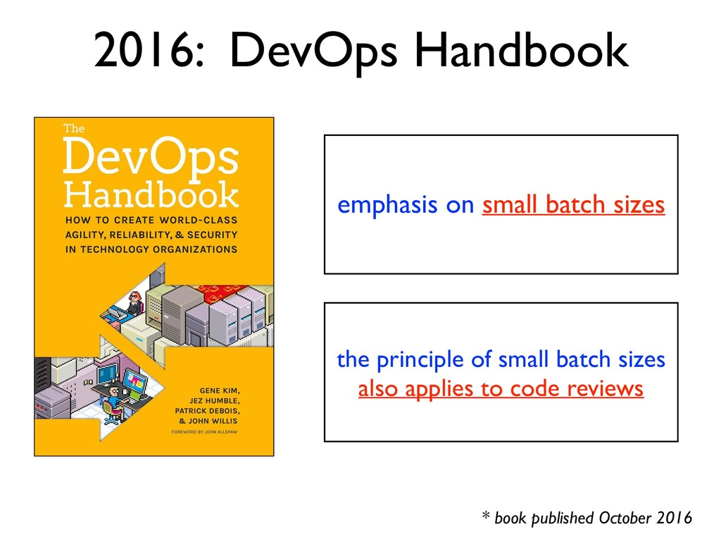 emphasis on small batch sizes 2016: DevOps Hand...