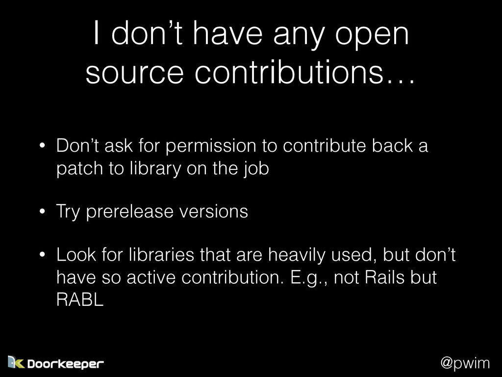 @pwim I don't have any open source contribution...