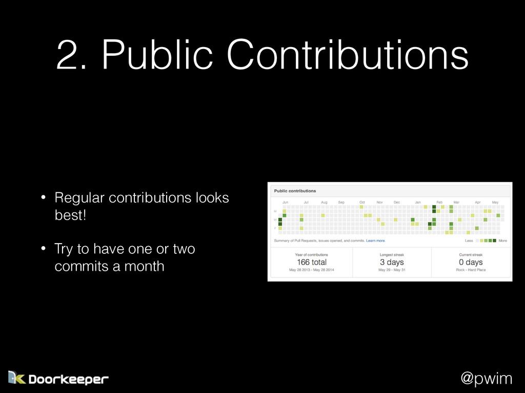 @pwim 2. Public Contributions • Regular contrib...