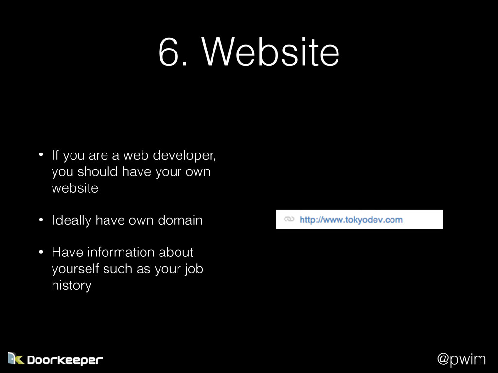 @pwim 6. Website • If you are a web developer, ...