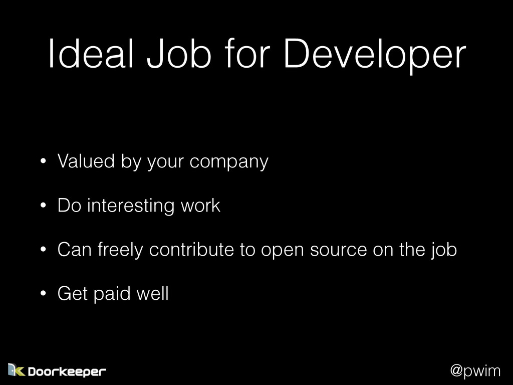 @pwim Ideal Job for Developer • Valued by your ...