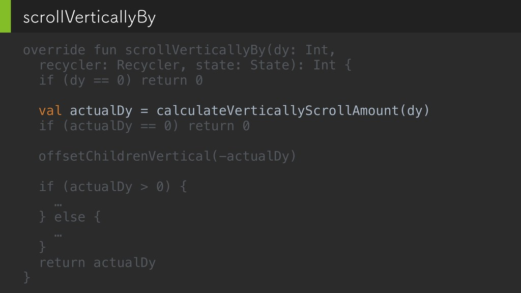 override fun scrollVerticallyBy(dy: Int, recycl...