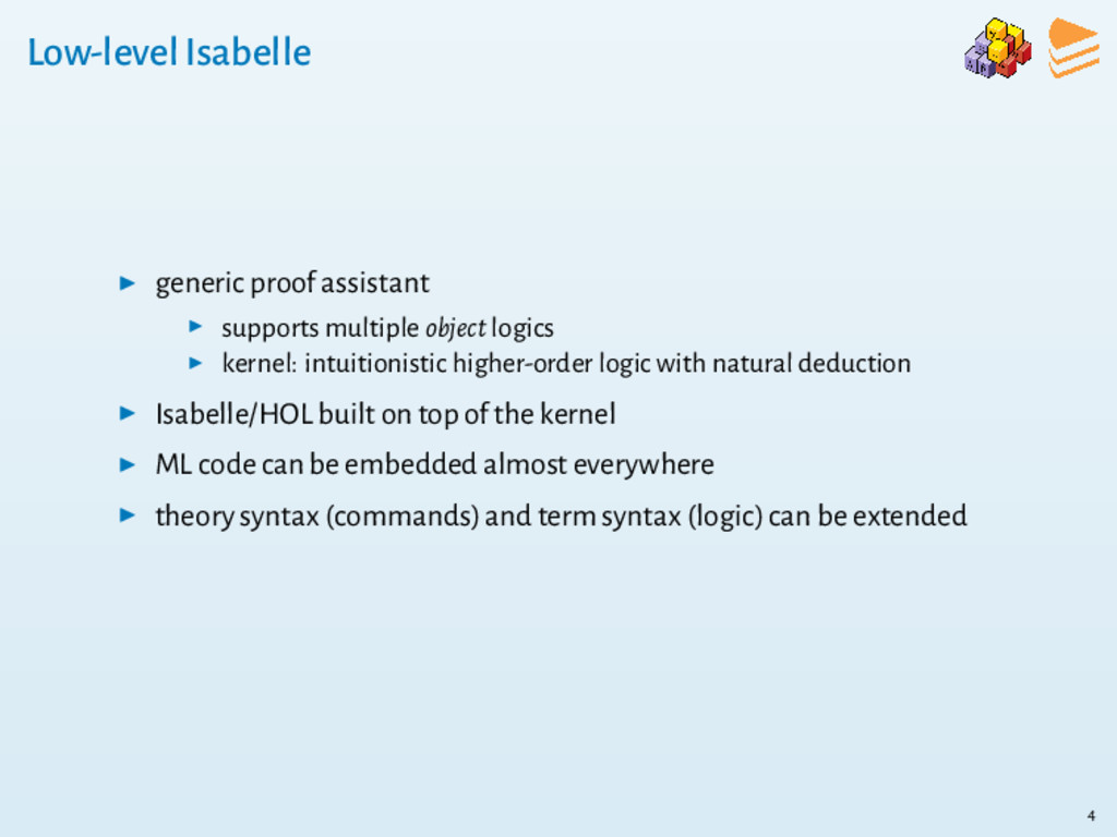 Low-level Isabelle ▶ generic proof assistant ▶ ...