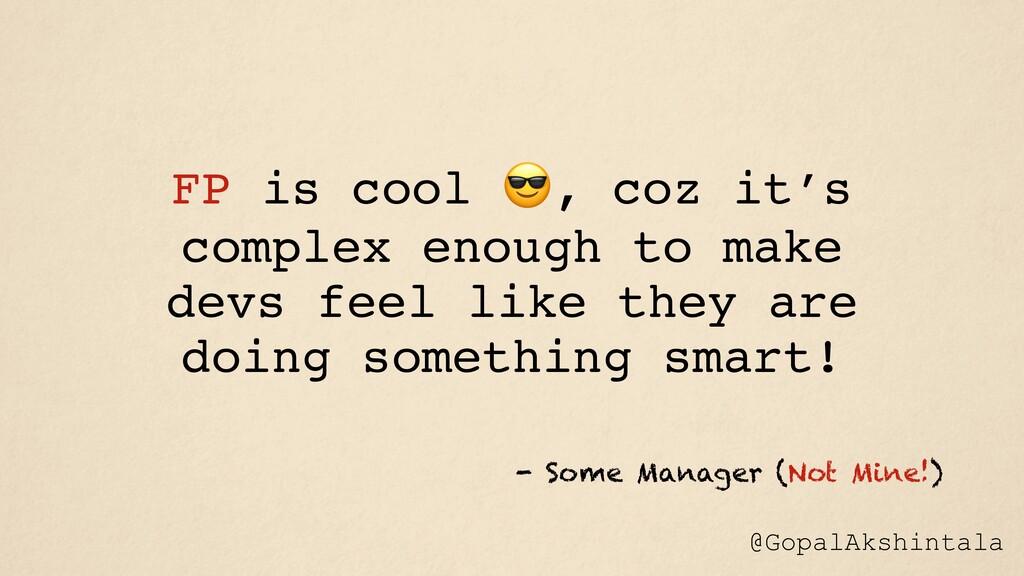 @GopalAkshintala - Some Manager (Not Mine!) FP ...