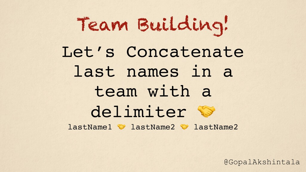 Let's Concatenate last names in a team with a d...