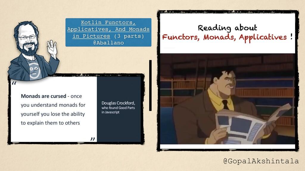 @GopalAkshintala Reading about Functors, Monads...