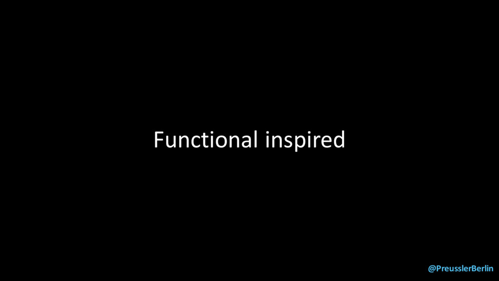 @PreusslerBerlin Functional inspired