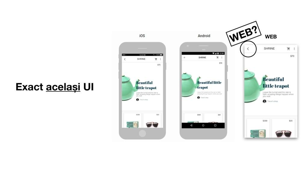 Exact același UI WEB WEB?