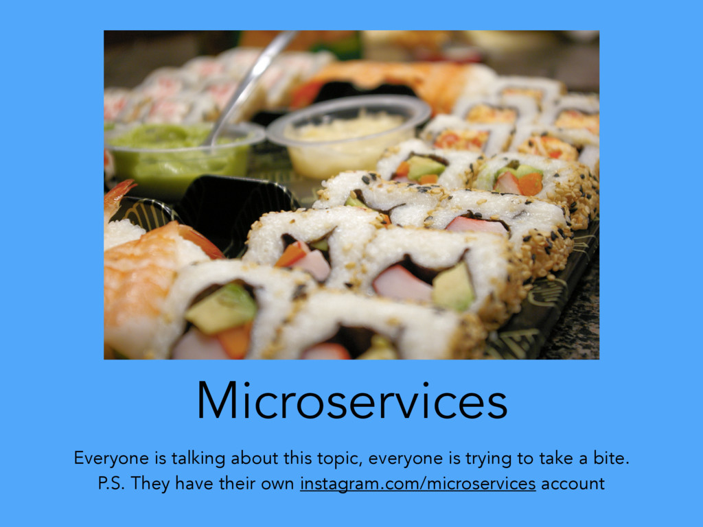 Microservices Everyone is talking about this to...