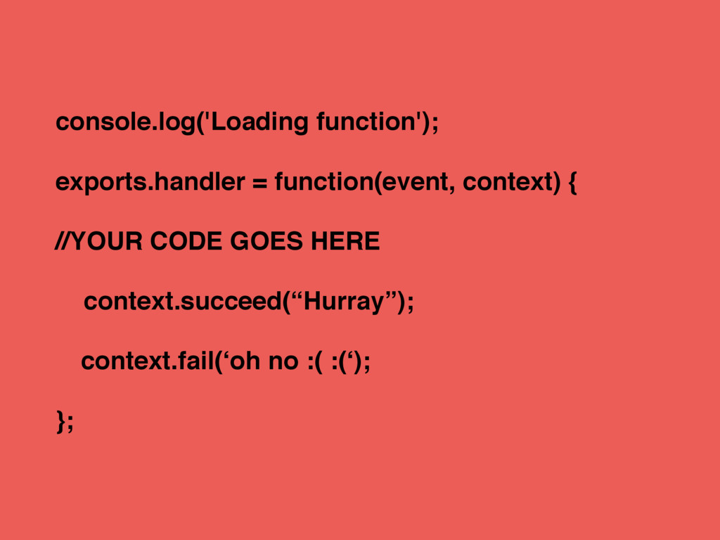 console.log('Loading function'); exports.handle...