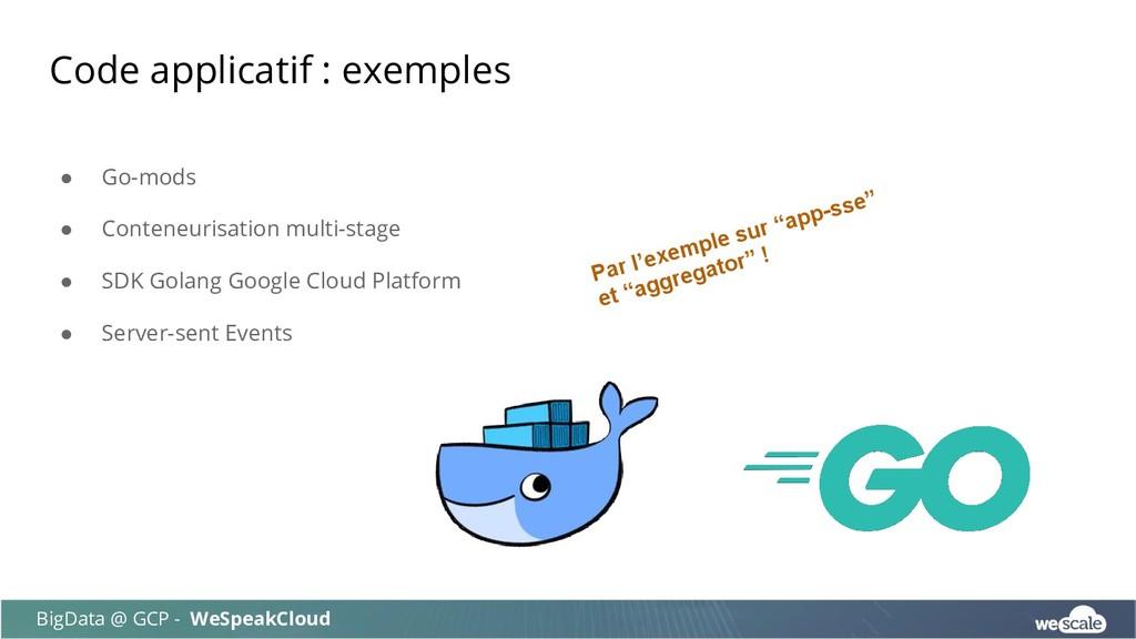 Code applicatif : exemples BigData @ GCP - WeSp...