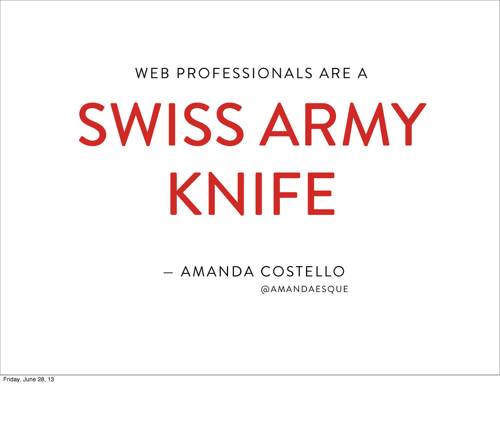 WEB PROFESSIONALS ARE A SWISS ARMY KNIFE — AMAN...