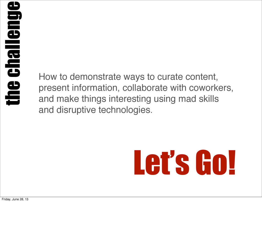 the challenge How to demonstrate ways to curate...