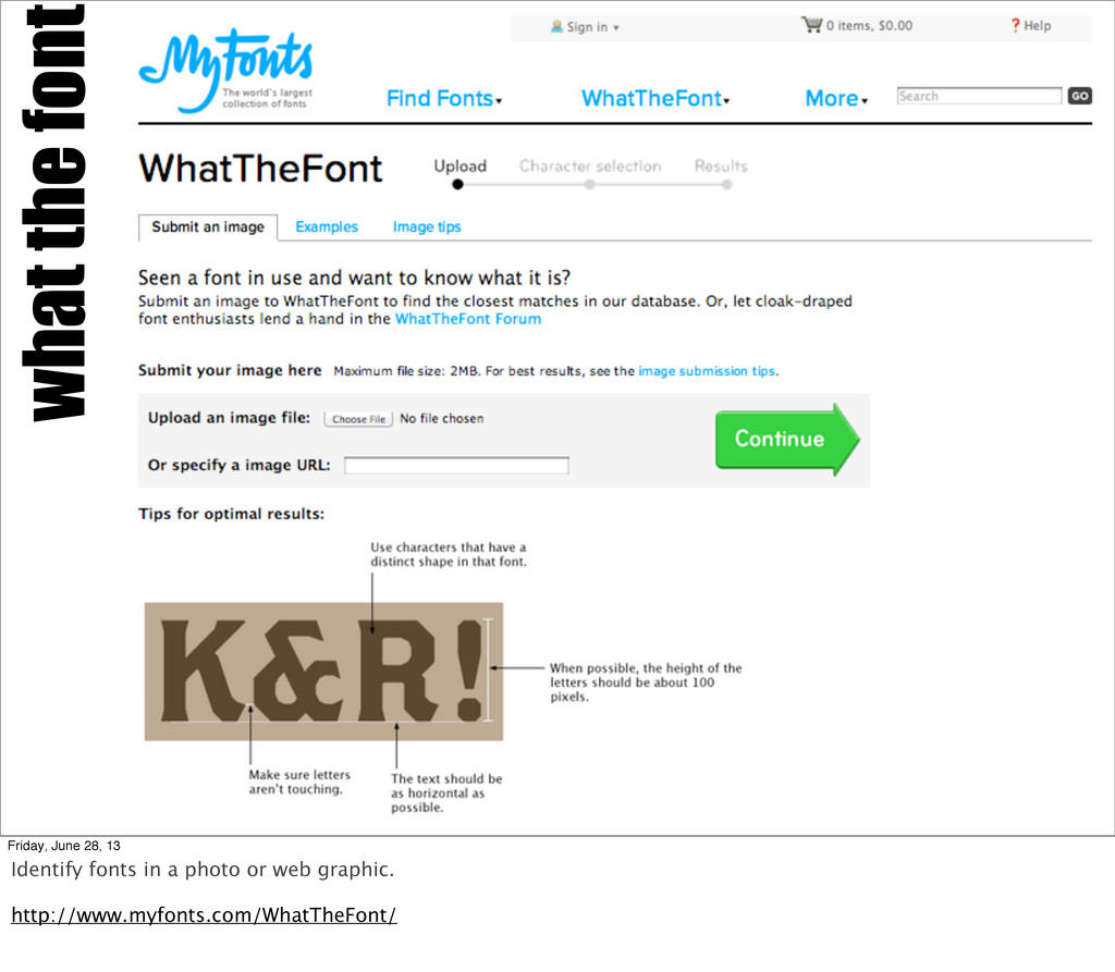 what the font Friday, June 28, 13 Identify font...