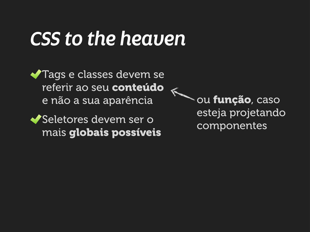 CSS to the heaven Tags e classes devem se refer...
