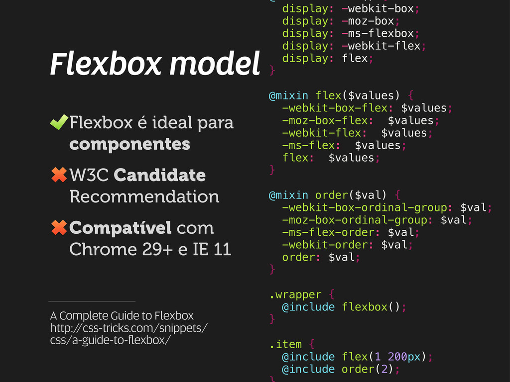 Flexbox model Flexbox é ideal para componentes ...