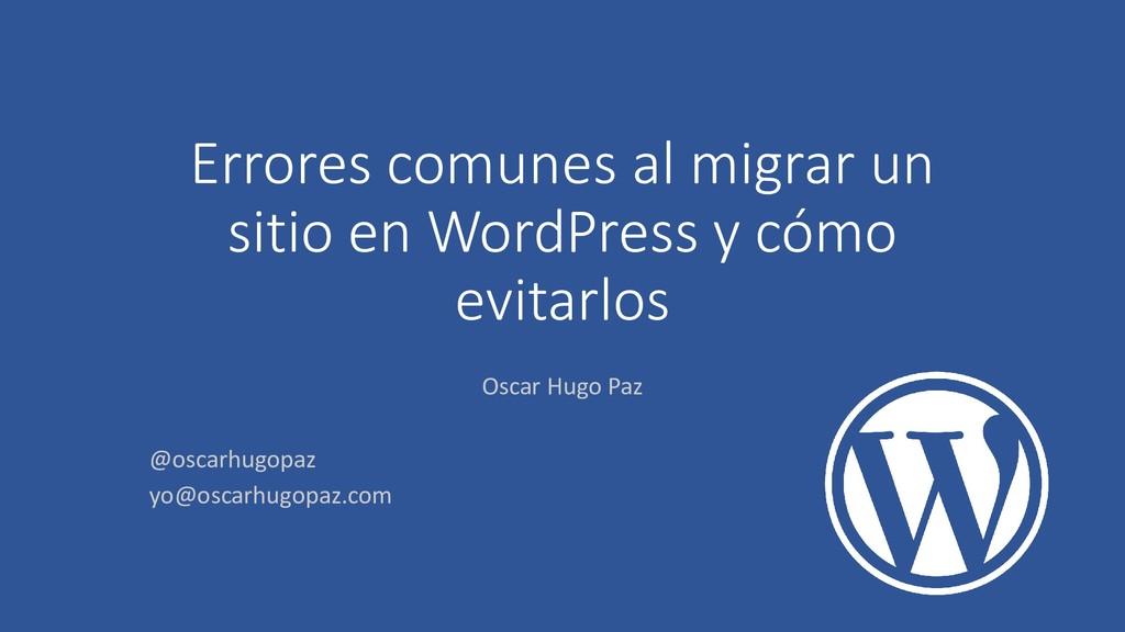 Errores comunes al migrar un sitio en WordPress...