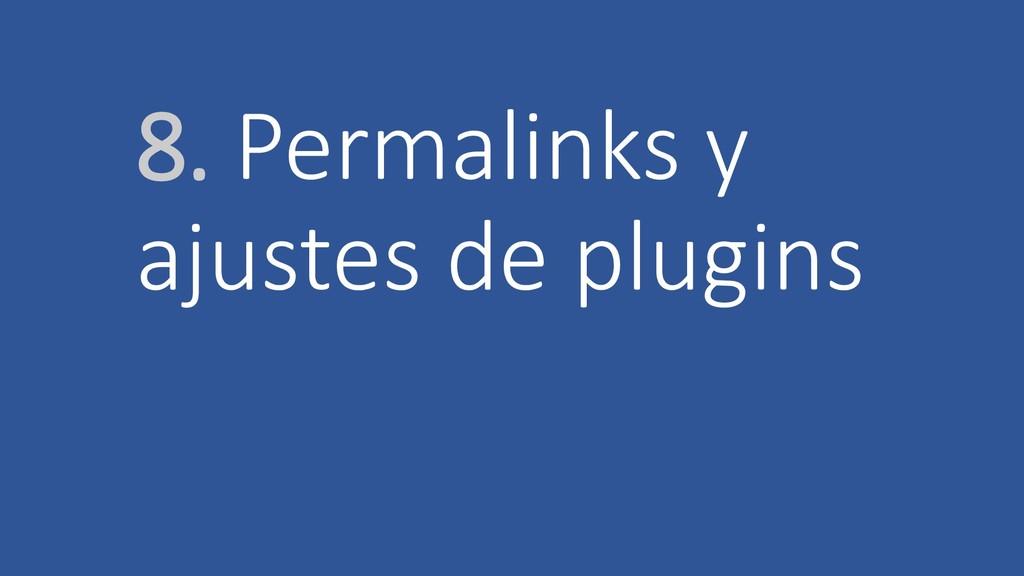 8. Permalinks y ajustes de plugins
