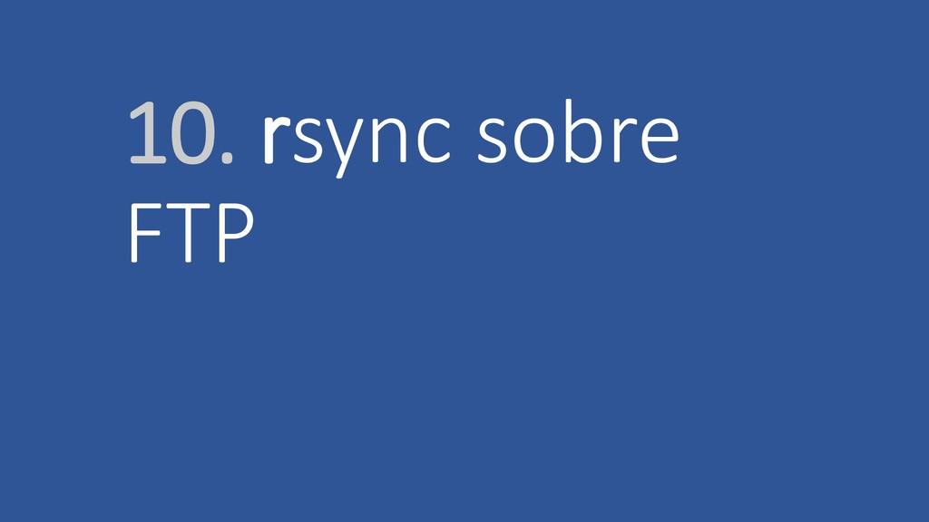 10. rsync sobre FTP