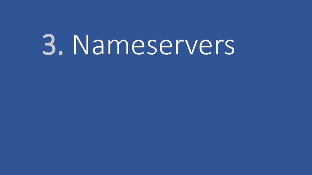 3. Nameservers