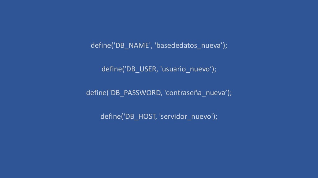 define('DB_NAME', 'basededatos_nueva'); define(...