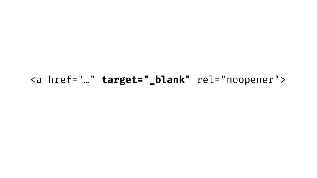 "<a href=""…"" target=""_blank"" rel=""noopener"">"