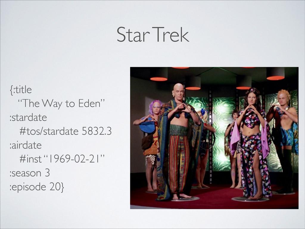 """Star Trek {:title   """"The Way to Eden""""  :sta..."""