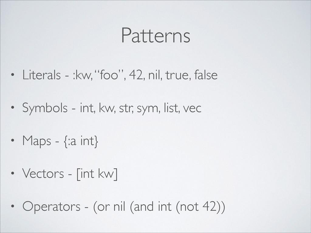 """Patterns • Literals - :kw, """"foo"""", 42, nil, true..."""