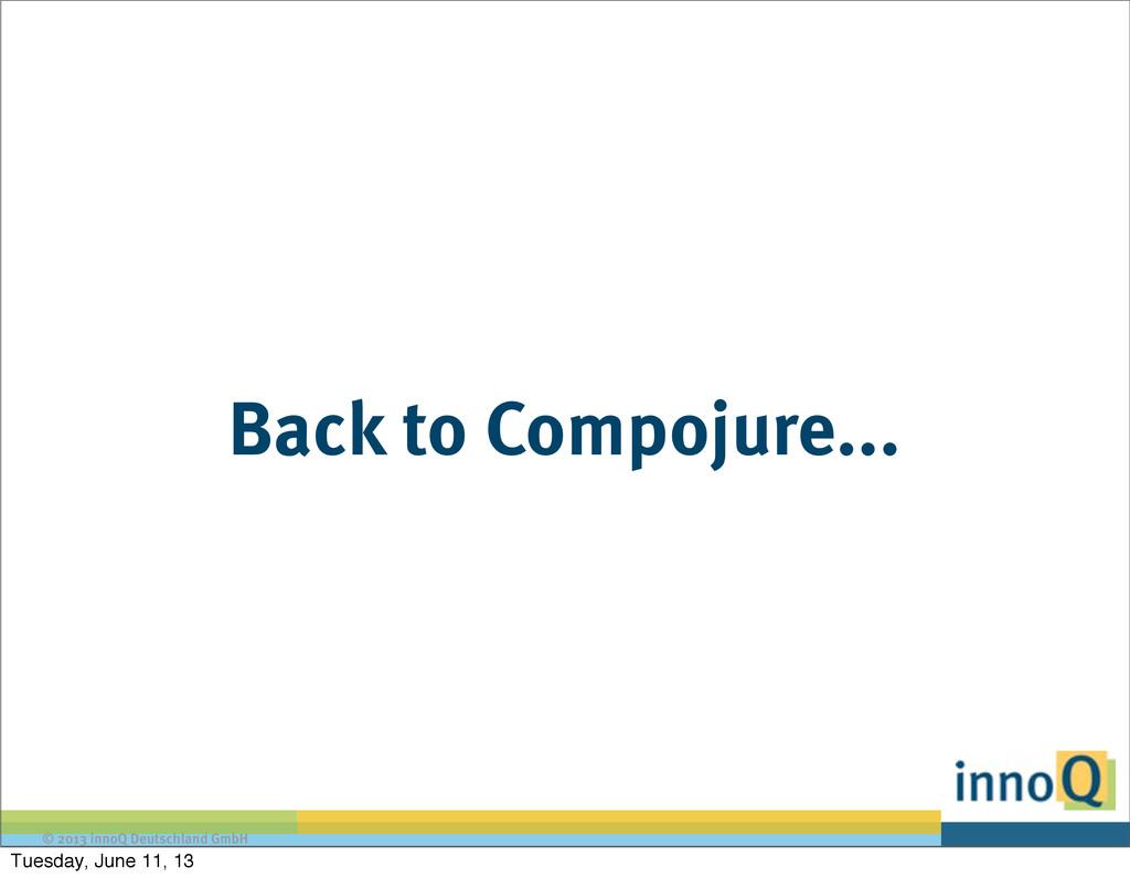 © 2013 innoQ Deutschland GmbH Back to Compojure...