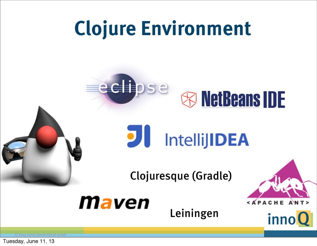 © 2013 innoQ Deutschland GmbH Clojure Environme...